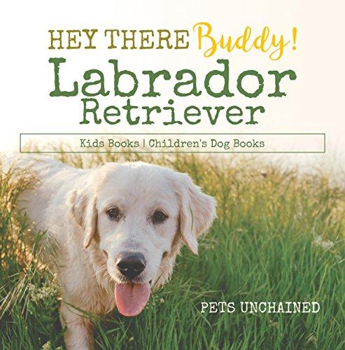 Hey There Buddy! | Labrador Retriever Kids Books | Children's Dog Books