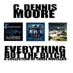 Everything but the Bitch: A Collection of Three Novellas | C. Dennis Moore