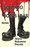 img - for El Soldado de las Botas Feas by Mario Baham?3n Duss??n (2011-07-20) book / textbook / text book
