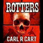 Rotters | Carl R. Cart