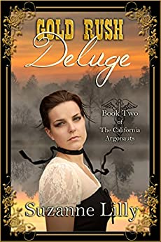Gold Rush Deluge: Book Two of The California Argonauts by [Lilly, Suzanne]