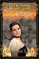 Gold Rush Deluge: Book Two of The California Argonauts