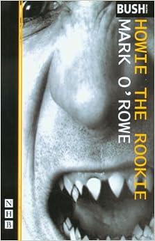 Howie the Rookie (NHB Modern Plays) (Nick Hern Books)