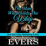 The Man Who Holds the Whip | Shoshanna Evers
