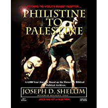 """Philistine-To-Palestine"": Exposing the World's Biggest Deception."