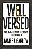 Well Versed: Biblical Answers to Today's Tough