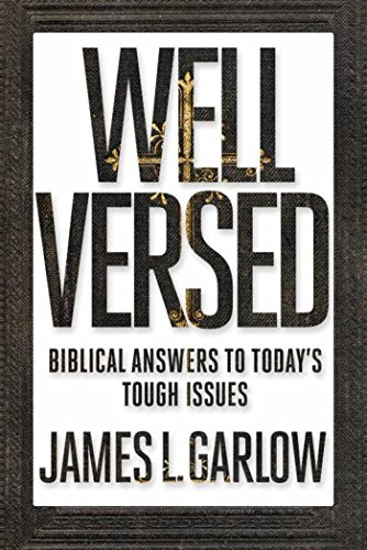 Well Versed: Biblical Answers to Today's Tough Issues (Preparing The Congregation For A New Pastor)