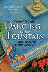 Dancing In The Fountain: How to Enjoy Living Abroad Paperback