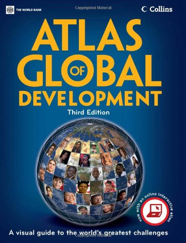 Atlas of Global Development: A Visual Guide to the World's Greatest Challenges (World Bank Atlas)