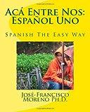 Acá Entre Nos, José-Francisco Moreno, 1463786069