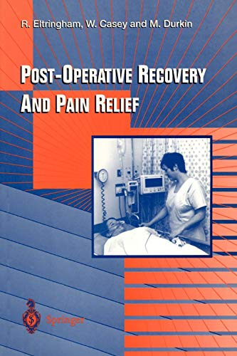 Post Operative Recovery - Post-Operative Recovery and Pain Relief