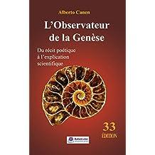 L'Observateur de la Genèse - Du récit poétique à l'explication scientifique (French Edition)