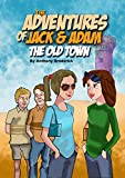 The Adventures of Jack & Adam THE OLD TOWN