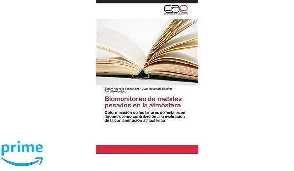 Biomonitoreo de metales pesados en la atmósfera (Spanish Edition): Herrero Fernández Zahily, Estevez Juan Reynaldo, Montero Alfredo: 9783659087165: ...