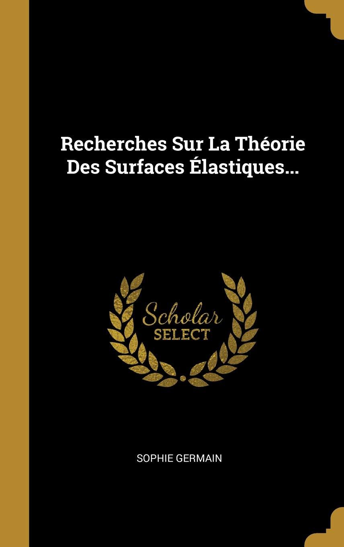 Image result for Recherches sur la theorie des surfaces elastiques Sophie Germain