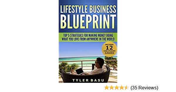 Amazon lifestyle business blueprint top 5 strategies for amazon lifestyle business blueprint top 5 strategies for making money doing what you love from anywhere in the world ebook tyler basu kindle store malvernweather Gallery