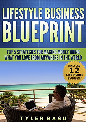 Amazon lifestyle business blueprint top 5 strategies for lifestyle business blueprint top 5 strategies for making money doing what you love from anywhere malvernweather Images