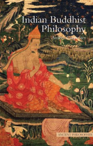 Indian Buddhist Philosophy (Ancient Philosophies)