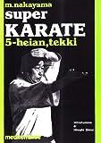 Super karate vol. 5 - Kata Heian e Tekki