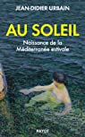 Au soleil : Naissance de la Méditerranée estivale par Urbain