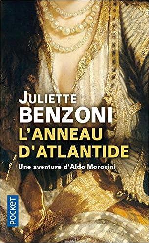 Amazon Fr L Anneau D Atlantide Juliette Benzoni Livres