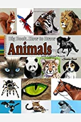 Big Book on How to Draw Animals with Colored Pencils: Drawing tutorials, How to draw Paperback