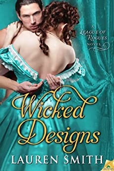 Wicked Designs (The League of Rogues) by [Smith, Lauren]