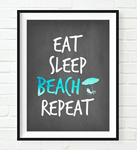 Eat Sleep Beach Repeat -quote typography vacation retirement inspirational art print, UNFRAMED, Christmas gift, umbrella and chair Home & Wall decor art sign poster, All Sizes