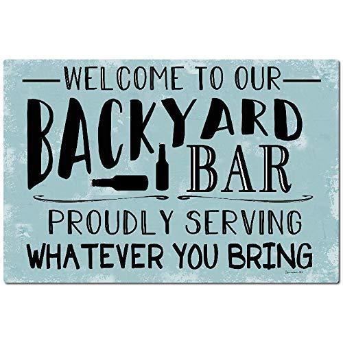 Dye-namic Art Welcome To Our Backyard Bar Metal Sign Pool Sign Home Decor Bar Sign Bar Decor - Home Bar Sign