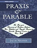 Praxis and Parable, Jacob Neusner, 0761833404