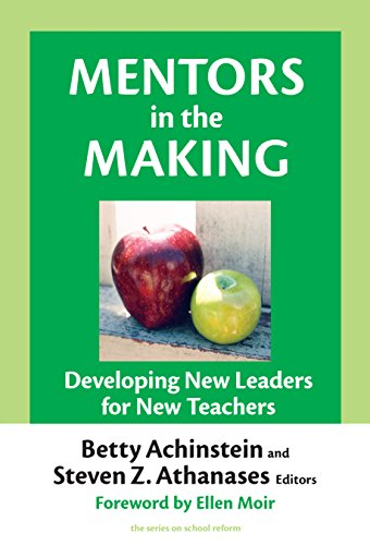 Mentors in the Making: Developing New Leaders for New Teachers (the series on school reform)