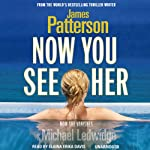 Now You See Her | James Patterson