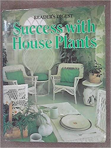 Phenomenal Success With House Plants Editors Of Readers Digest Interior Design Ideas Clesiryabchikinfo