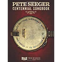 Pete Seeger Centennial Songbook: Melody Line, Lyrics and Chord Symbols
