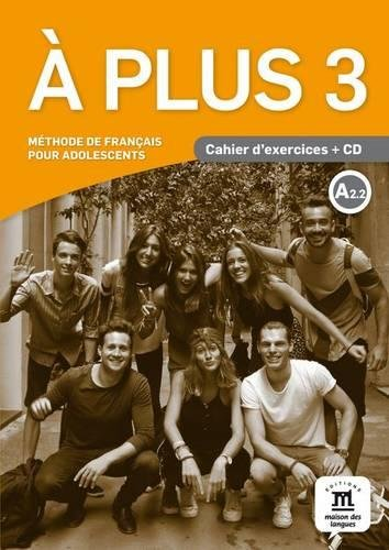 A plus 3 Niveau A2.2 : Cahier d'exercices (1CD audio) (French Edition)
