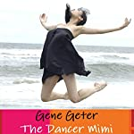 The Dancer Mimi | Gene Geter