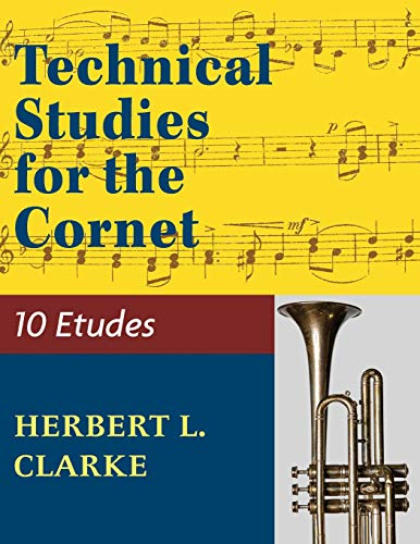 Technical Studies for the Cornet: (English, German and French Edition) por Herbert L. Clarke