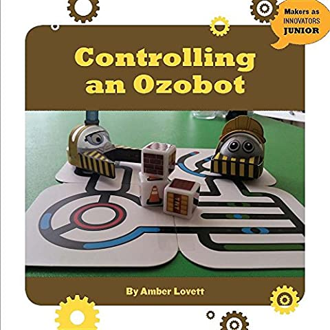 Controlling an Ozobot (Makers as Innovators) (Video Game Maker Books)