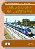 EMUs and Light Rail Systems 2010: The Complete Guide to All Electric Multiple Units Which Operate on National Rail and Eurotunnel and the Stock of the ... Rail Systems (British Railways Pocket Books)