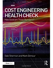 Cost Engineering Health Check: How Good are Those Numbers?