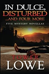 In Dulce Disturbed ... And Four More: New Mexico Short Mysteries (Cinnamon/Burro New Mexico Mysteries) by Tower Lowe (2015-06-04) Paperback