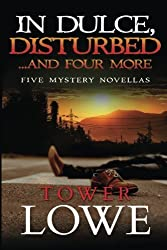 In Dulce Disturbed ... And Four More: New Mexico Short Mysteries (Cinnamon/Burro New Mexico Mysteries) by Tower Lowe (2015-06-04)