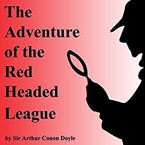 The Adventure of the Red Headed League Audiobook