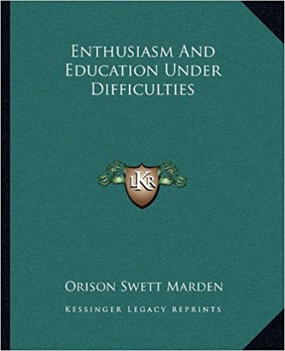 Enthusiasm And Education Under Difficulties