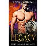Legacy (Shifter Royal Dynasty Book 1)