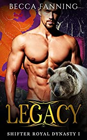 Legacy (Shifter Royal Dynasty Book 1)