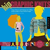Hip Graphic Knits, Rochelle Bourgault and Lisa B. Evans, 1592532624