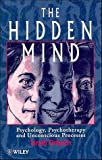 img - for The Hidden Mind: Psychology, Psychotherapy and Unconscious Processes by Israel Orbach (1995-09-14) book / textbook / text book