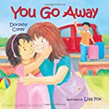 img - for You Go Away by Dorothy Corey (2010-03-01) book / textbook / text book