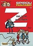 Der Plan des Zyklotrop: (Neuedition) (Spirou & Fantasio, Band 13)